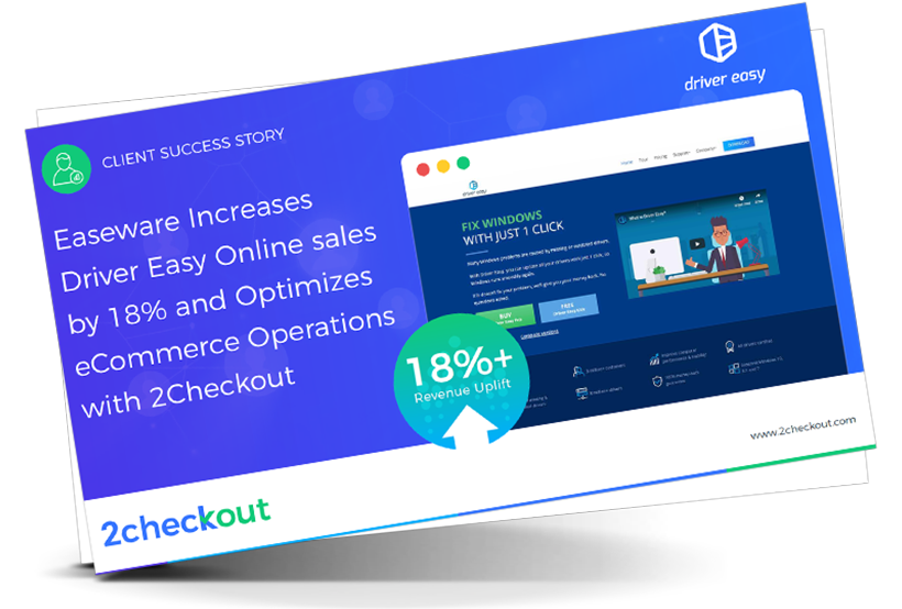 Easeware Increases Driver Easy Online sales by 18% and Optimizes eCommerce Operations with 2Checkout