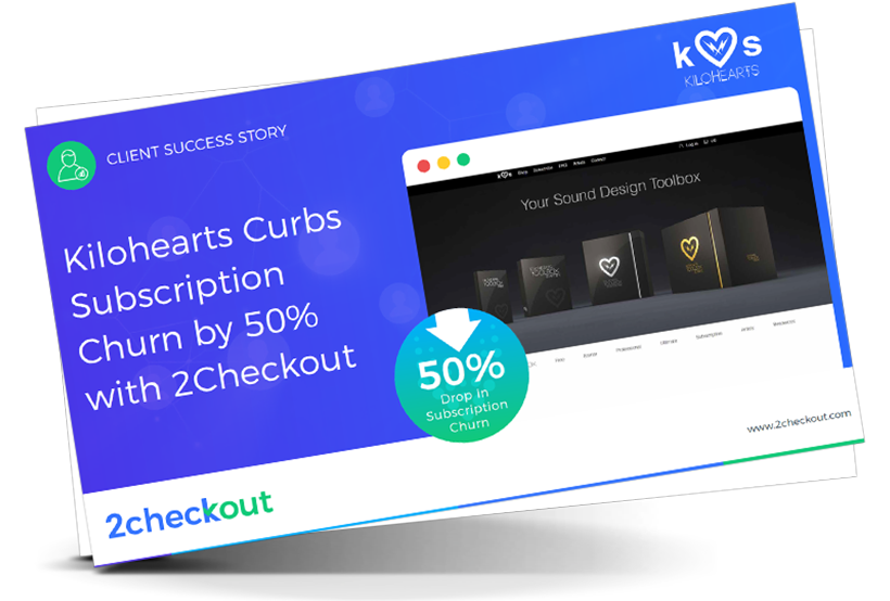 Kilohearts Curbs Subscription Churn by 50% with 2Checkout