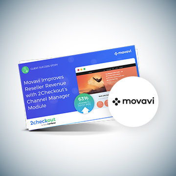 Movavi Improves Reseller Revenue with 2Checkout's Channel Manager Module