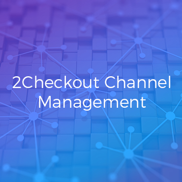 2Checkout Channel Management