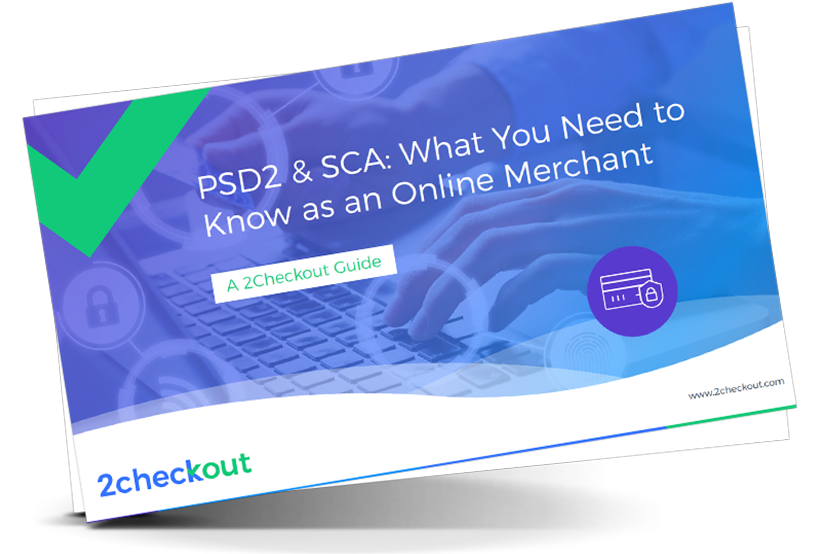 PSD2 & SCA: What You Need to Know as an Online Merchant