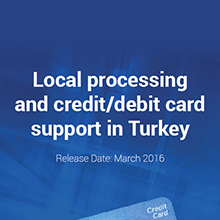 Local Processing and Credit/Debit Card Support in Turkey