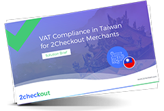 VAT Compliance in Taiwan as a 2Checkout Merchant