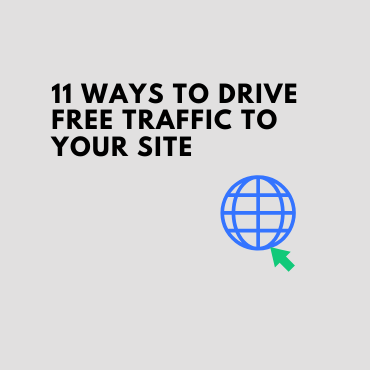 11 Ways to Drive Free Traffic to Your Site