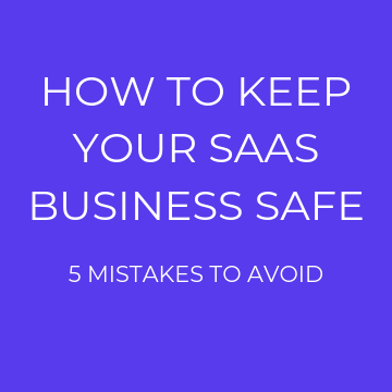 How to Keep Your SaaS Business Safe