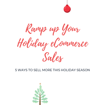 Ramp up Your Holiday eCommerce Sales
