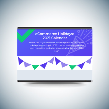 eCommerce Holidays and Celebrations: 2021 Calendar