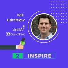 2Inspire Series – Interview with Will Critchlow, Founder of Distilled and SearchPilot