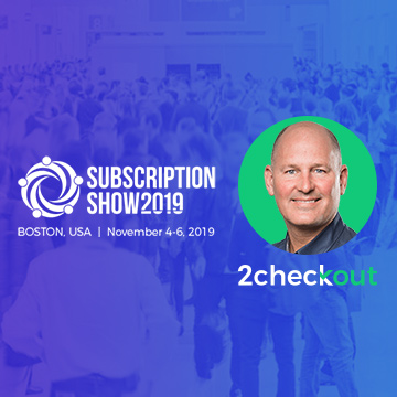 2Checkout COO Erich Litch to Speak at Subscription Show 2019