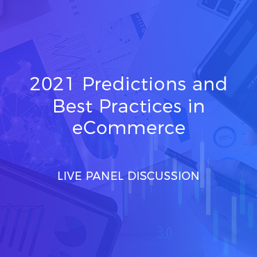 2021 Predictions and Best Practices in eCommerce
