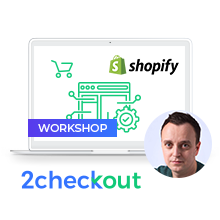 2Checkout's Updated Shopify Configuration