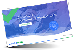 2Checkout Subscriber Retention Tools