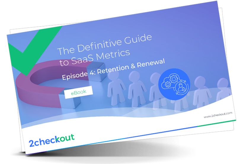 The Definitive Guide to SaaS Metrics. Episode #4: Retention & Renewal