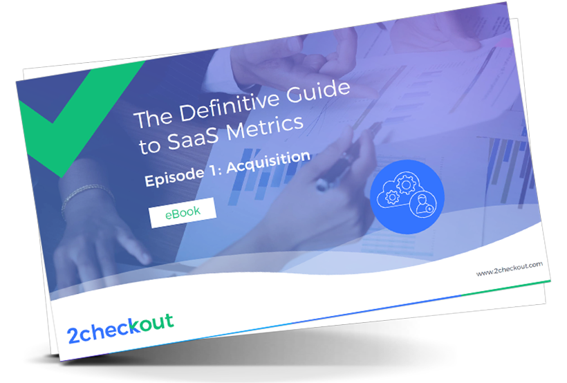 The Definitive Guide to SaaS Metrics. Episode #1: Acquisition